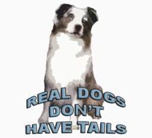 Real dogs don't have tails T-Shirt