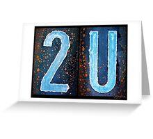 2U Greeting Card