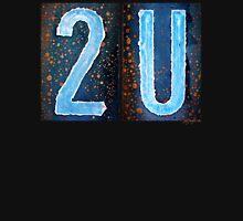2U Unisex T-Shirt