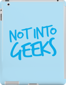 NOT INTO GEEKS! in bright blue by jazzydevil
