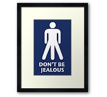 Don't be jealous Framed Print