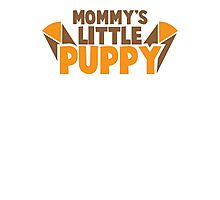 Mommy's little PUPPY Photographic Print