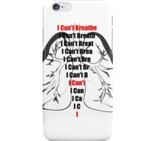 I CAN'T BREATHE - 100% of profits going to the family iPhone Case/Skin