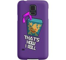 """That's How I Roll"" Samsung Galaxy Case/Skin"