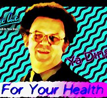 FOR YOUR HEALTH Check It Out! With Dr. Steve Brule 90's Design by SmashBam by SmashBam