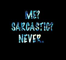 Sarcastic For Life!  by Teleri Rees