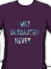 Sarcastic For Life!  T-Shirt