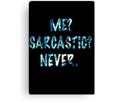 Sarcastic For Life!  Canvas Print