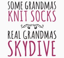 Funny 'Some Grandmas Knit Socks, Real Grandmas Skydive' T-shirt, Accessories and Gifts by Albany Retro