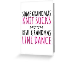Limited Edition 'Some Grandmas Knit Socks, Real Grandmas Line Dance' T-shirt, Accessories and Gifts Greeting Card