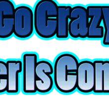Go Crazy Sticker
