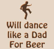Dance like a Dad for Beer by BlueShift