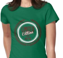 Limited Edition est.1976 Womens Fitted T-Shirt