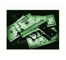 Guns and Money Art Print