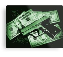 Guns and Money Metal Print