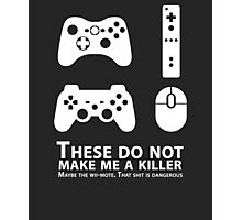 Games do not make Killers Photographic Print