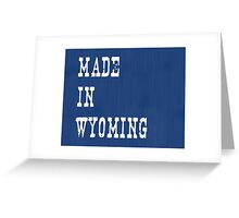 Made in Wyoming Greeting Card