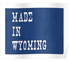 Made in Wyoming Poster