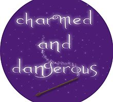 Charmed and Dangerous by obsidiandream