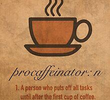 Procaffeinator Caffeine Procrastinator Humor Play On Words Motivational Poster by scienceispun