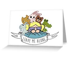 Leave Me Alone: Bubbles Greeting Card