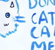 Don't Cat Call Me! Blue Watercolor II Sticker