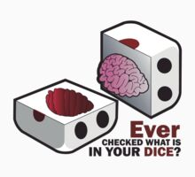 Inside your dice by vinec