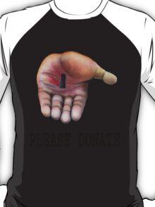Please Donate... T-Shirt