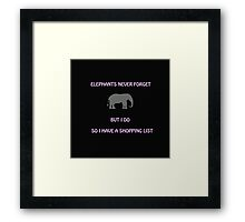 An Elephant Never Forgets (Shopping List) Framed Print