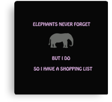 An Elephant Never Forgets (Shopping List) Canvas Print