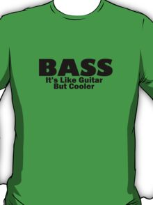 Bass for ever T-Shirt