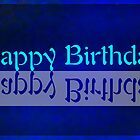 Happy Birthday Blue Reflection by TLCGraphics