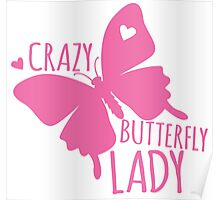 Crazy Butterfly lady Poster