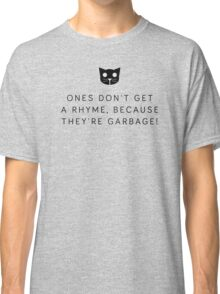 Ones don't get a rhyme - Level 1 MeowMeowBeenz Classic T-Shirt