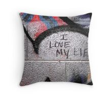 I Love My Life Throw Pillow