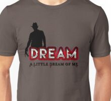 Dream Little  Unisex T-Shirt