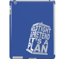 Hold Tight and Pretend it's a Plan iPad Case/Skin