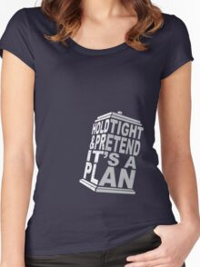 Hold Tight and Pretend it's a Plan Women's Fitted Scoop T-Shirt