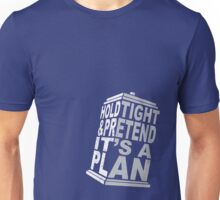 Hold Tight and Pretend it's a Plan Unisex T-Shirt