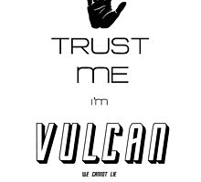 Trust Me I'm Vulcan, We Cannot Lie by Kate Minialoff