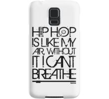 VURSAFIED - HIP HOP IS LIKE MY AIR, WITHOUT IT I CANT BREATHE (BLACK) Samsung Galaxy Case/Skin
