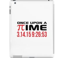 Happy Pi Day 2015 'Once Upon a Time Pi Logo and 3.14.15 9:26:53' Collector's Edition T-Shirt and Gifts iPad Case/Skin