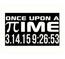 Happy Pi Day 2015 'Once Upon a Time Pi Logo Reverse and 3.14.15 9:26:53' Collector's Edition T-Shirt and Gifts Art Print