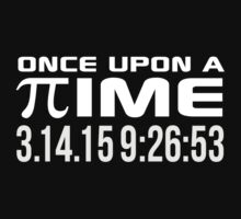Happy Pi Day 2015 'Once Upon a Time Pi Logo Reverse and 3.14.15 9:26:53' Collector's Edition T-Shirt and Gifts by Albany Retro