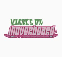 Where's my hoverboard? T-Shirt