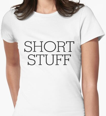 Short stuff Womens Fitted T-Shirt