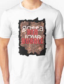 Gotta Love Red Bubble T-Shirt