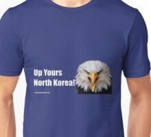 Up Yours North Korea! Unisex T-Shirt