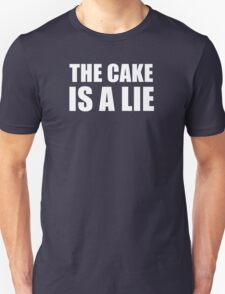 __the cake is a lie T-Shirt
