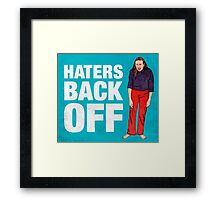 Haters Back Off Framed Print